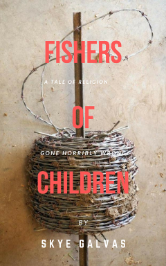 Fishers of Children: A Tale of Religion Gone Horribly Wrong